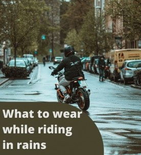What to wear while riding motorcycle in rains